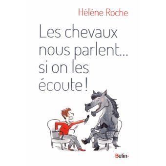 Les chevaux nous parlent…si on les écoute ! Hélène Roche