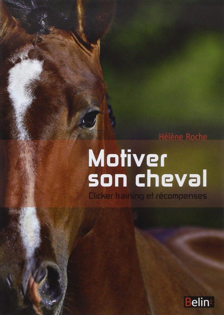Motiver son cheval – Clicker Training et Récompenses – Hélène Roche